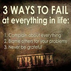 Truth!  Own your mistakes and always be grateful!
