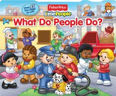 FIsher-Price Little People What Do People Do?: Lift-the-Flap by Fisher-Price® Little People®,http://www.amazon.com/dp/0794429017/ref=cm_sw_r_pi_dp_eLtJsb0Q67003075