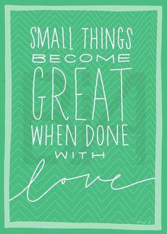 """♥  (citation) """"Les petites choses deviennent de grandes choses lorsqu'elles sont réalisées avec Amour"""""""