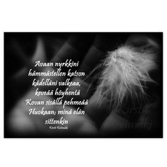 Minä elän Art Quotes, Life Quotes, Poems, Mindfulness, Fairy, Google, Quote Life, Quotes About Life, Poetry