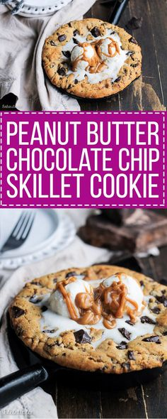 This Peanut Butter Chocolate Chip Skillet Cookie is a peanut butter ...