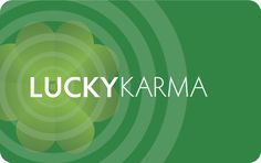 Lucky Karma... Feeling lucky? Want to be lucky? Know someone who could sure use a lucky break? Take action. Good Karma changes your luck!