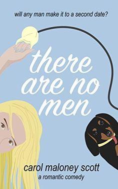 There Are No Men: A Romantic Comedy (Rom-Com on the Edge Book 2)