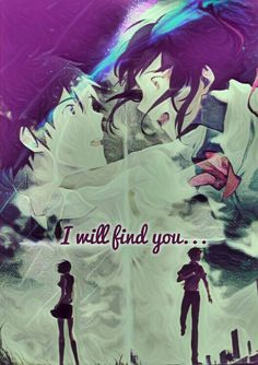 Kimi no na wa I will find you