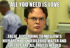 Maslow according to Dwight