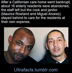 """mixgawdess:  brownglucose:  the-devils-dandy:  ultrafacts:  When an assisted living home in California shut down, many of its residents were left behind, with nowhere to go. The staff at the Valley Springs Manor left when they stopped getting paid — except for cook Maurice Rowland and Miguel Alvarez, the janitor.""""There was about 16 residents left behind, and we had a conversation in the kitchen, 'What are we going to do?' """" Rowland says. """"If we left, they wouldn't have nobody,"""" Alvarez…"""