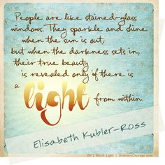 a light from within - my blog - Ordinary Courage  Elisabeth Kubler-Ross via Brene Browne