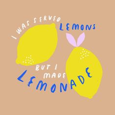 Simple yet heartfelt ullustration of thr classic quote lemon-lemonade. ©Abbey Withington - Pour les aplats et la fausse simplicité. Illustration Photo, Fruit Illustration, Graphic Design Illustration, Food Illustrations, Grafik Design, Illustrators, Print Patterns, Inspirational Quotes, Motivational Quotes