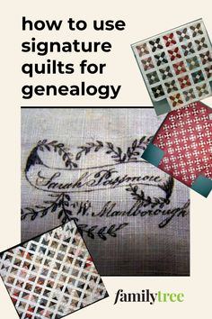 To a genealogist, a name can mean everything. To those who collect signature quilts, a name can be just the starting point. Here, we'll explain more about these unique keepsakes.
