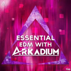 Essential EDM With Arkadium from Triad Sounds
