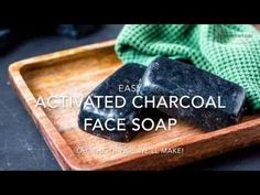 Activated Charcoal Face Soap Recipe - Oh, The Things We'll Make!