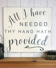 "All I have needed thy hand hath provided, christain wood painted sign, rustic home decor, great is thy faithfulness sign, 23.75""x22.25 by VintagebarnArt on Etsy https://www.etsy.com/listing/493113710/all-i-have-needed-thy-hand-hath-provided"
