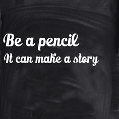 Be a pencil,and create a good story