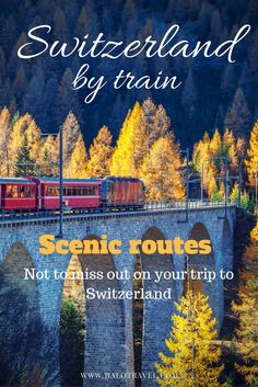 Travel Switzerland by train. Switzerland is also owner of some of the most scenic train routes in Europe. The Bernina Express, Swiss Chocolate Train and Glacier Express are routes to remember!