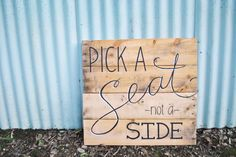Wedding Sign. Pick a Seat, not a Side. Ceremony Seating reclaimed wood Sign