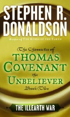 Stephen R. Donaldson - First Chronicles of Thomas Covenant II - The Illearth War