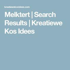 Melktert | Search Results | Kreatiewe Kos Idees
