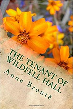 https://www.amazon.com/Tenant-Wildfell-Hall-Anne-Brontë/dp/1545202796/ref=sr_1_1?ie=UTF8