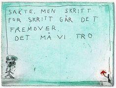 Björg Thorhallsdottir - Sakte, men skritt for skritt. Art Quotes, Fonts, Math, Live, Designer Fonts, Font Downloads, Math Resources, Script Fonts, Early Math