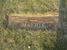 Tombstone of Edith Helen (Hacker) Mathie & Clarence Floyd Mathie, my grandparents. Parkview cemetery in Livonia, Michigan.
