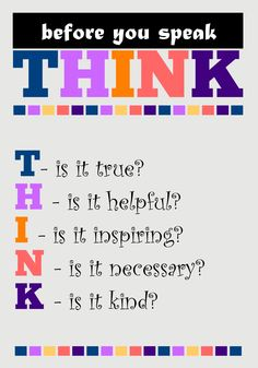 A-MUSED - BEFORE YOU SPEAK, THINK Asking these few...