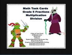 Here's a collection of task cards that will give your students practice in fractions. There are 60 cards in all. 20 are multiplying fractions, 20 are practice in dividing fractions and the last 20 mix the two. An answer key and student worksheets are included. The cards have a fun Ninja Turtle Theme.  Print and you're ready to go-just add to your centers or small groups.  Addresses:  CCSS.Math.Content.5.NF.B.4  CCSS.Math.Content.5.NF.B.7