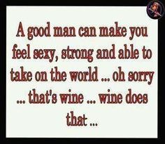 Wine does that