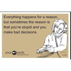 Seriously funny. Bad decisions.