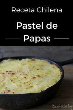 Pastel de papas, receta chilena Chilean Recipes, Chilean Food, Easy Cooking, Cooking Recipes, Comida Latina, Yummy Food, Tasty, Exotic Food, English Food