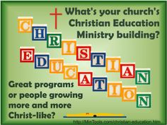 Is your church's Christian Education Ministry facilitating the spiritual growth or discipleship of believers into Christ-likeness or merely the administration and coordination of programs?