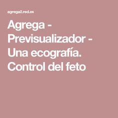 Agrega - Previsualizador - Una ecografía. Control del feto
