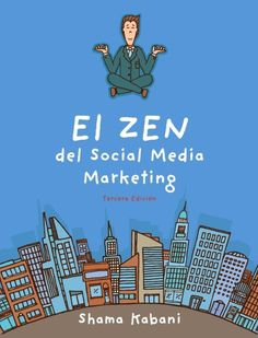 "Reseña del Libro ""El Zen del Social Media Marketing"" de Shama Kabani Book Review: ""Zen of Social Media Marketing"" by Shama Kabani"