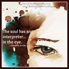 The eye is the window to the soul.  Find more inspirational quotes on: www.facebook.com/.... Follow my Blog on: lifesnextchapterc...