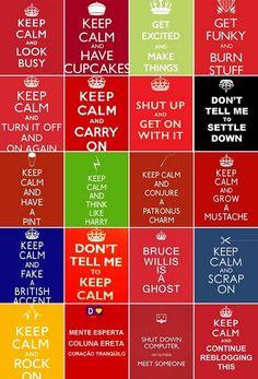 keep calm everything.