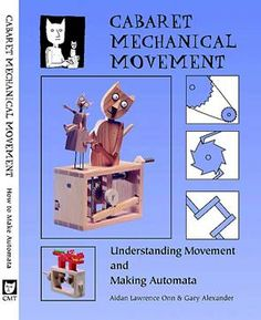 Mechanical engineering for Automata, moving toys and mechanical sculpture