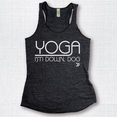 Top Seller!! YOGA I'm Down Dog Funny Yoga Tank in Charcoal/ White , Yoga Shirt, Gym Shirt, Gym Tank, Yoga Top, Gym Top, Fitness Tank by everfitte on Etsy https://www.etsy.com/listing/176537400/top-seller-yoga-im-down-dog-funny-yoga