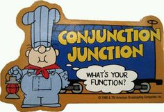 Yes, my favorite. Conjunction Function, What's your Function?.
