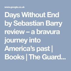 Days Without End by Sebastian Barry review – a bravura journey into America's past | Books | The Guardian