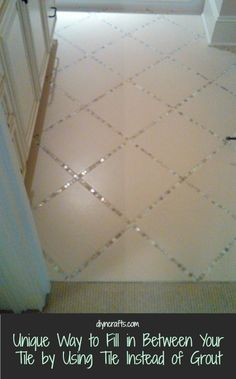 SIMPLE and Awesome idea! Instead of using grout, just use thin strips of tile. You can stick these thin strips in between tiles just like you would when you lay the tile. Just cut the strips whatever size you need to go between. You can use different colors or patterns to give your floor a really unique look.