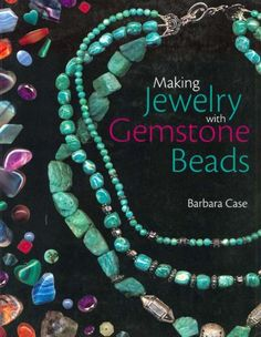 Making Jewelry with Gemstone Beads  Combines the popular craft of beading with beautiful semi-precious stones, which are collected by many. Features a variety of versatile ideas which can be adapted for any type of gem or bead. Readers will learn to reate beautiful gemstone jewelry with this dazzling collection of over 100 projects, ranging from eyecatching earrings and accessories to exquisite necklaces and bracelets. This beautiful book offers an impressive range of 28 beautiful se..