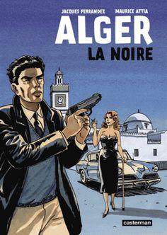 Alger la noire/Jacques  Ferrandez http://bu.univ-angers.fr/rechercher/description?notice=000534570