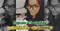 Popular TV Anchor commits suicide!!