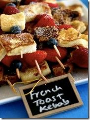 Brunch on a stick -- French toast kabobs