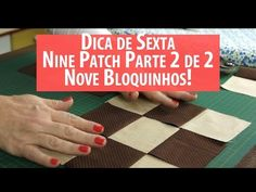 Dica De Sexta: Nine Patch Parte 2: os 9 Quadradinhos (tutorial de Patchwork) - YouTube