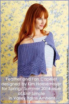 Feather and Fan Capelet from Spring/Summer 2014 issue of Knit Simple knit in Valley Yarns Amherst available at yarn.com