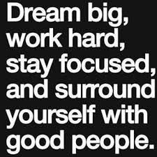 dream big, work hard, stay focused, and surround yourself with good people. My new motto :) The Words, Cool Words, Great Quotes, Quotes To Live By, Inspirational Quotes, Words Quotes, Me Quotes, Sayings, Advice Quotes