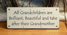 well...   each of my Grandchildren have 2 Grandmas....   sooooo  I guess this is talking about me, Gini and Kathy!!!