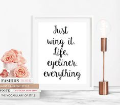 Funny Quote Print, Wall Art Print, Just Wing It, Life Eyeliner, Digital, Printable 8x10, Home Decor, Makeup Art Print, Inspirational Print