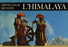 The Entire Himalaya Collection @ http://unecollecte.blogspot.it/2012/03/lhimalaya-photos-by-ernst-haas.html