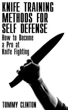 Knife Training Methods for Self Defense: How to Become a Pro at Knife Fighting: (Self-Defense, Self Protection), http://www.amazon.com/gp/product/B072YF7S12/ref=cm_sw_r_pi_eb_T9-szb12TR3NZ Master Self-Defense to Protect Yourself #SelfDefensePrep